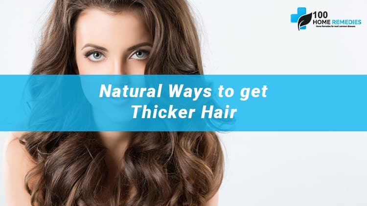 Home Remedies for Thicker Hair